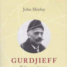 Libros de segunda mano: GURDJIEFF. VIDA Y ENSEÑANZAS, DE JOHN SHIRLEY. ED. LA LIEBRE DE MARZO, 2011. . Lote 98868411