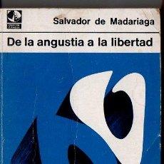 Libros de segunda mano: SALVADOR DE MADARIAGA : DE LA ANGUSTIA A LA LIBERTAD (SUDAMERICANA, 1966). Lote 99027595