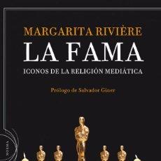 Libros de segunda mano: LA FAMA. ICONOS DE LA RELIGIÓN MEDIÁTICA - MARGARITA RIVIÈRE. Lote 217722121