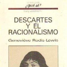 Libros de segunda mano: DESCARTES Y EL RACIONALISMO Nº 58. RODIS-LEWIS, GENEVIÉVE. FI-222. Lote 175799583