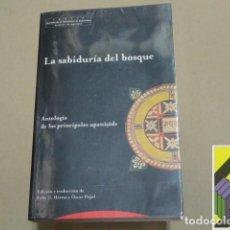 Libros de segunda mano: ILARRAZ, FÉLIX G./ PUJOL, OSCAR (EDIC Y TRADUCC.): LA SABIDURÍA DEL BOSQUE. ANTOLOGÍA DE.... Lote 100209719