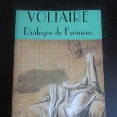 Libros de segunda mano: DIÁLOGOS DE EVÉMERO - VOLTAIRE- COLECCIÓN DIÓGENES- DESCATALOGADO.. Lote 100260291