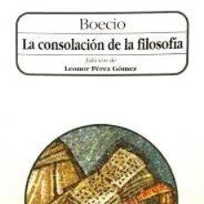 Libros de segunda mano: LA CONSOLACIÓN DE LA FILOSOFÍA (DE BOECIO). AKAL CLÁSICA. Lote 100407423