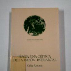 Libros de segunda mano: HACIA UNA CRITICA DE LA RAZON PATRICARCAL. CELIA AMOROS. ANTHROPOS EDITORIAL DEL HOMBRE. TDK319. Lote 142096352