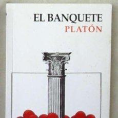Libros de segunda mano: EL BANQUETE - PLATÓN - CLÁSICOS DE GRECIA Y ROMA - ALIANZA EDITORIAL 2009 - VER. Lote 100888119