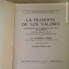 Libros de segunda mano: LA FILOSOFIA DE LOS VALORES. ALFRED STERN. 1944.. Lote 100941751
