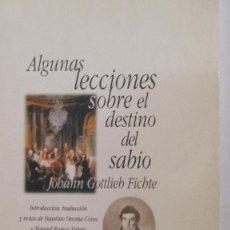 Libros de segunda mano: ALGUNAS LECCIONES SOBRE EL DESTINO DEL SABIO DE JOHANN GOTTLIEB FICHTE (AGORA-ISTMO). Lote 101013411