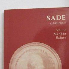 Libros de segunda mano: SADE DE VÍCTOR MÉNDEZ BAIGES (EDICIONES DEL ORTO). Lote 205262343