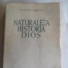 Libros de segunda mano: NATURALEZA HISTORIA DIOS. XAVIER ZUBIRI. TIRADA DE 2250 EJEMPLARES,. Lote 101034947