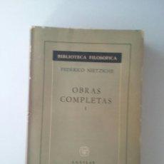Libros de segunda mano: OBRAS COMPLETAS I - FEDERICO NIETZSCHE (5ª ED. AGUILAR 1962). Lote 102644035