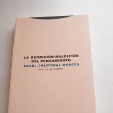 Libros de segunda mano: LA BENDICIÓN-MALDICIÓN DEL PENSAMIENTO - ÁNGEL CRISTÓBAL MONTES - EDITORIAL TROTTA - MADRID (2009). Lote 160372336