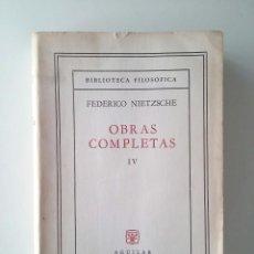 Libros de segunda mano: OBRAS COMPLETAS IV - FEDERICO NIETZSCHE (5ª ED. AGUILAR 1962). Lote 103399135
