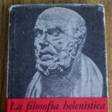 Libros de segunda mano: LA FILOSOFIA HELENISTICA - POR ALFONSO REYES - ED. FONDO DE CULTURA ECONÓMICA 1965 . Lote 103640659