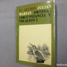 Libros de segunda mano: CIRCUNSTANCIA Y VOCACIÓN 1 - JULIÁN MARÍAS ORTEGA - REVISTA OCCIDENTE 1973 293PAG 18CM, EXCELENTE.. Lote 103713135