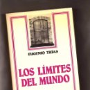 Libros de segunda mano: LOS LÍMITES DEL MUNDO – EUGENIO TRÍAS – ED. ARIEL, 1985 – 1ª EDICIÓN. Lote 161183817