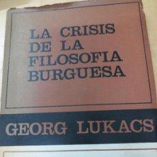 Libros de segunda mano: LA CRISIS DE LA FILOSOFIA BURGUESA GEORG LUKACS EDIT LA PLEYADE AÑO 1970. Lote 103934131