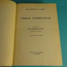 Libros de segunda mano: JOSÉ ORTEGA Y GASSET. OBRAS COMPLETAS. TOMO II. EL ESPECTADOR (1916 - 1934 ). PRIMERA EDICIÓN. Lote 103952667