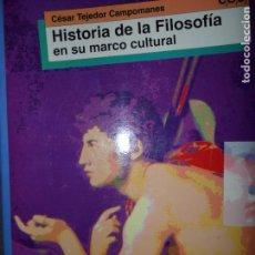 Libros de segunda mano: HISTORIA DE LA FILOSOFÍA EN SU MARCO ACTUAL, CÉSAR TEJEDOR, ED. SM. Lote 103965075