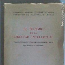 Libros de segunda mano: EL PELIGRO DE LA LIBERTAD INTELECTUAL. TERCER CONGRESO INTERAMERICANO DE FILOSOFÍA. MÉXICO, 1952. Lote 104006243