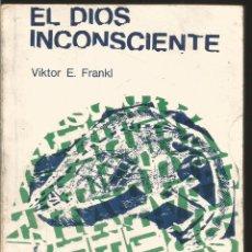 Libros de segunda mano: VIKTOR E. FRANKL. EL DIOS INCONSCIENTE. EDITORIAL ESCUELA. Lote 105378331