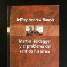 Libros de segunda mano: MARTÍN HEIDEGGER Y EL PROBLEMA DEL SENTIDO HISTÓRICO. Lote 105574855