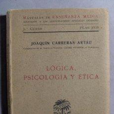 Libros de segunda mano: LOGICA, PSICOLOGIA Y ETICA / JOAQUÍN CARRERAS ARTAU / 1941. ALMA MATER. Lote 105774383