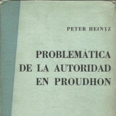 Livros em segunda mão: PROBLEMATICA DE LA AUTORIDAD EN PROUDHON - PETER HEINTZ. Lote 38557774