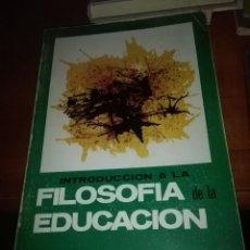 Libros de segunda mano: INTRODUCCIÓN A LA FILOSOFÍA DE LA EDUCACIÓN. JOAQUÍN CAMPILLO. EST11B6. Lote 107452123