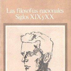 Libros de segunda mano: LA FILOSOFÍAS NACIONALES SIGLOS XIX Y XX - HISTORIA DE LA FILOSOFÍA SIGLO XXI Nº 9 (1981). Lote 109028214