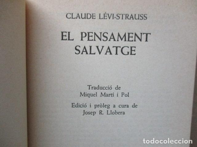 Libros de segunda mano: EL PENSAMENT SALVATGE. Traduccio de Miquel Marti i Pol (Catalán) – 1985 - de Claude Levi Strauss - Foto 3 - 109317955
