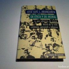 Libros de segunda mano: JOSÉ LUIS ARANGUREN. DE ÉTICA Y POLÍTICA, LO QUE SABEMOS DE MORAL... ED. CÍRCULO, 1991. Lote 109352687