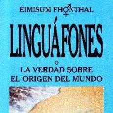 Libros de segunda mano: LINGUAFONES LA VERDAD SOBRE EL ORIGEN DEL MUNDO. TRENA-AGUILAR, FRANCISCO. FI-228. Lote 109380227