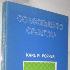 Libros de segunda mano: CONOCIMIENTO OBJETIVO - KARL R. POPPER *. Lote 109387903