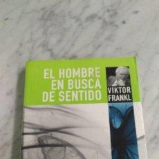 Libros de segunda mano: VIKTOR FRANKL , EL HOMBRE EN BUSCA DE SENTIDO. Lote 109392683