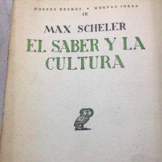 Libros de segunda mano: EL SABER Y LA CULTURA MAXC SCHELER REVISTA DE OCCIDENTE 1926 MADRID BUEN ESTADO NUEVAS IDEAS. Lote 109505275