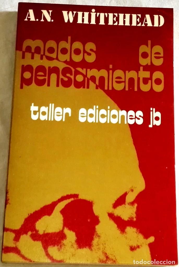 MODOS DE PENSAMIENTO; A.N. WHITEHEAD - TALLER DE EDICIONES JOSEFINA BETANCOR 1973 (Libros de Segunda Mano - Pensamiento - Filosofía)