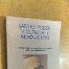 Libros de segunda mano: SARTRE , PODER VIOLENCIA Y REVOLUCION. Lote 111291703