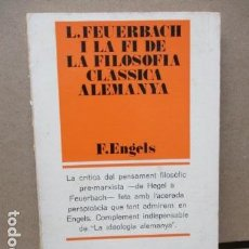 Libros de segunda mano: L. FEUERBACH I LA FI DE LA FILOSOFIA CLASSICA ALEMANYA - F. ENGELS - EN CATALAN. Lote 111480839