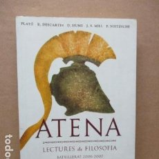 Libros de segunda mano: ATENA LECTURAS DE FILOSOFÍA / VARIOS PLATÓ / BATXILLERAT 2006 - 2007 (EN CATALAN). Lote 111506743