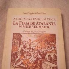 Libros de segunda mano: LA FUGA DE ATALANTA DE MICHAEL MAIER, POR SANTIAGO SEBASTIÁN, 1989, ISBN 8486474043. Lote 111540347