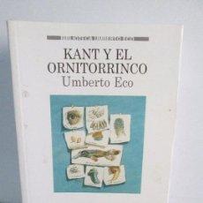 Libros de segunda mano: KANT Y EL ORNITORRINCO. UMBERTO ECO. EDITORIAL LUMEN 1999. VER FOTOGRAFIAS ADJUNTAS. Lote 111899407