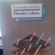 Libros de segunda mano: FILOSOFIA Y CULTURA MOISES GONZALES . SIGLO VEINTIUNO EDTORES . Lote 111986875