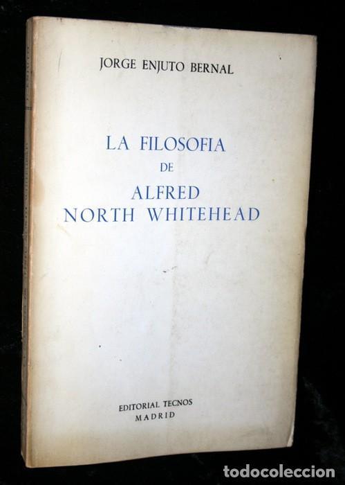 LA FILOSOFIA DE ALFRED NORTH WHITEHEAD - JORGE ENJUTO BERNAL - TECNOS - 1967 (Libros de Segunda Mano - Pensamiento - Filosofía)