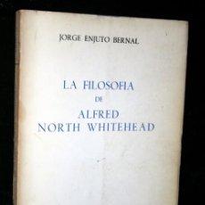 Libros de segunda mano: LA FILOSOFIA DE ALFRED NORTH WHITEHEAD - JORGE ENJUTO BERNAL - TECNOS - 1967. Lote 112216051