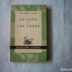 Livros em segunda mão: JOSÉ ORTEGA Y GASSET. LA CAZA Y LOS TOROS. 1962. Lote 112655819
