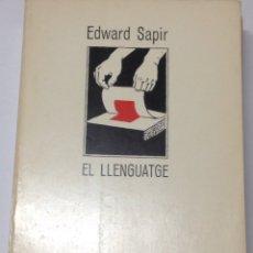 Libros de segunda mano: EL LLENGUATGE. ESWARD SAPIR. (TRAD. D'HORTÈNSUA CURTELL).. Lote 112438042