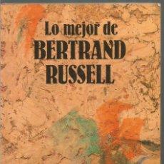 Libros de segunda mano: LO MEJOR DE BERTRAND RUSSELL. EDHASA. Lote 112753631