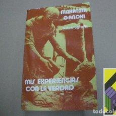 Libros de segunda mano: GANDHI, MAHATMA: MIS EXPERIENCIAS CON LA VERDAD. AUTOBIOGRAFÍA (TRAD:MANUEL GURREA). Lote 112966611