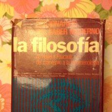 Libros de segunda mano: LA FILOSOFÍA. DE HEGEL A FOUCAULT, DEL MARXISMO A LA FENOMENOLOGÍA. Lote 113124848
