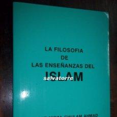 Libros de segunda mano: HAZRAT MIRZA GLULAM AHMAD DE QADIAN. LA FILOSOFIA DE LAS ENSEÑANZAS DEL ISLAM.1987.PERFECTO. Lote 113125523